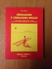 PIPPO GURRIERI - EMIGRAZIONE E LIBERAZIONE SOCIALE SICILIA PUNTO L ANARCHISMO