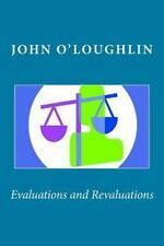 Evaluations and Revaluations by John O'Loughlin (2014, Paperback)