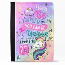 Personalised Be A Unicorn iPad Tablet Cover Stand Girls Case Gift KS68