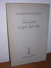 SandroBevilacqua - Sono gialle le foglie degli olmi (autografato) - I ed., 1946