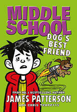 Middle School: Dog's Best Friend, Very Good Condition Book, Patterson, James, IS