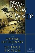 Brave New Words : The Oxford Dictionary of Science Fiction, Jeff Prucher.  HC