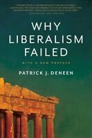Why Liberalism Failed by Patrick J. Deneen 9780300240023   Brand New