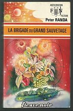 Peter RANDA - La brigade du grand sauvetage - 682 - FLEUVE NOIR - ANTICIPATION
