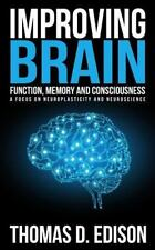 Improving Brain Function, Memory and Consciousness: a Focus on...