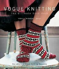 Vogue Knitting Ser.: Vogue Knitting: the Ultimate Sock Book : History,...