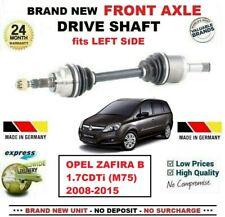 FOR OPEL ZAFIRA B 1.7CDTi (M75) 2008-2015 BRAND NEW FRONT AXLE LEFT DRIVESHAFT