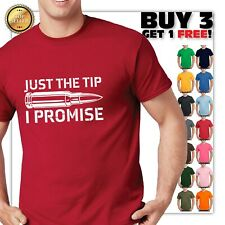 Just The Tip I Promise Funny 2nd Amendment Gun GIFT SARCASTIC RUDE T Shirt