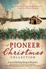 A Pioneer Christmas Collection : 9 Stories of Finding Shelter and Love in a Win…