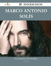 Marco Antonio Solis 77 Success Facts - Everything You Need to Know about...