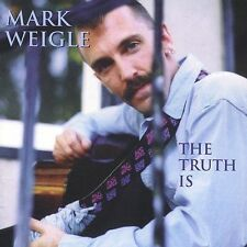 Mark Weigle, The Truth Is, Excellent