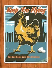 TIN SIGN Keep 'em Flying Chicken Rooster Raise Your Own Barn Farm Coop