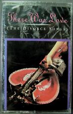 There Was Love: The Divorce Songs (Cassette, 1993, RCA) NEW