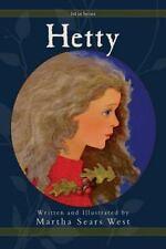 Hetty by Martha Sears West (2014, Paperback)