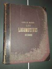 RAILROAD CAMILLE BARBEY LES LOCOMOTIVES SUISSE 80 PHOTOTYPIES 81 PLANCHES 1896