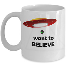 Alien coffee mug - I want to believe UFO tea cup -extraterrestrial birthday gift
