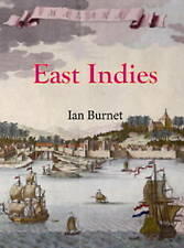 East Indies: The 200 Year Struggle Between Portugual, the Dutch East India Co & the English East India Co for Supremacy in the Eastern Seas by Ian Burnet (Hardback, 2013)