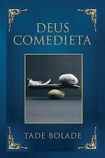 Deus Comedieta by Tade Bolade (2016, Paperback)