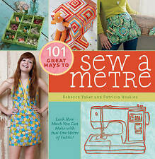 101 Great Ways to Sew A Metre: Look How Much You Can Make with Just One Metre...