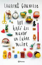 Hoy Hare Del Mundo Un Lugar Mejor by Laurent Gounelle (Spanish, Paperback)