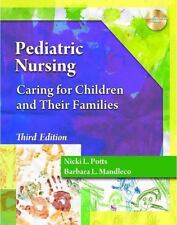 Pediatric Nursing: Caring for Children and Their Families (Better Solution for y