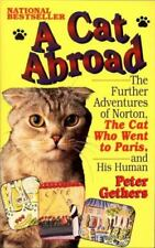 A Cat Abroad: The Further Adventures of Norton, the Cat Who Went to Paris, and H