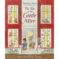 The Tale of the Castle Mice by Bond, Michael, NEW Book, (Paperback) FREE & Fast