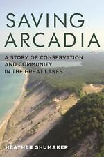 Painted Turtle: Saving Arcadia : A Story of Conservation and Community in the...