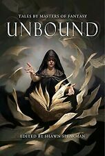 Unbound : Tales by Masters of Fantasy by Peter Orullian, Shawn Speakman, Rachel Caine and John Marco (2015, Hardcover)