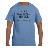 Funny  Tshirt Do Not Read The Next Sentence You Little Rebel Short/Long Sleeve