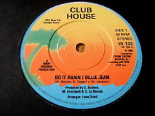 "CLUB HOUSE - DO IT AGAIN / BILLIE JEAN    7"" VINYL"