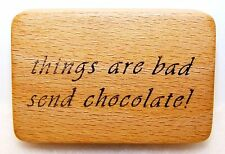 NEW Vintage COMOTION Wood Rubber Stamp THINGS ARE BAD SEND CHOCOLATE Never Used