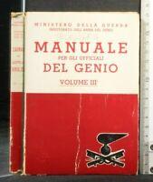 MANUALE PER GLI UFFICIALI DEL GENIO. Vol 3. AA.VV. Ministero della Guerra.