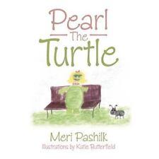 Pearl the Turtle by Meri Pashilk (2013, Paperback)