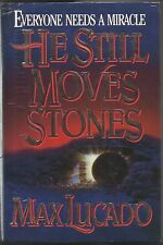 He Still Moves Stones,Everyone Needs A Miracle, by Max Lucado (1993, Hardcover)