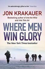 Where Men Win Glory: The Odyssey of Pat Tillman by Jon Krakauer (Paperback, 2010)