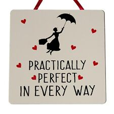 Practically Perfect in Everyway - Mary Poppins - Handmade wooden Plaque