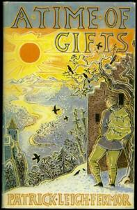 Patrick Leigh Fermor: A Time of Gifts; 1st ed, signed association copy, h/b, d/w