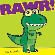 Rawr! By Todd H. Doodler