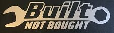NEW SILVER BUILT NOT BOUGHT FORD CHEVY DODGE HONDA VW MAZDA DECAL STICKER LOGO