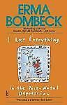 I Lost Everything in the Post-Natal Depression: By Bombeck, Erma