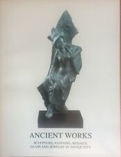 Ancient Works, Sculpture, Painting, Mosaics, Glass and Jewelry in Antiquity