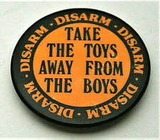"Anti War Disarmament Take Toys From The Boys Disarm"" 1980s Button Pin NOS New"