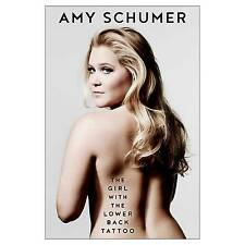 The Girl with the Lower Back Tattoo by Amy Schumer (2016, Hardcover)