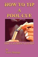 """How to Tip a Pool Cue"": the Laymen's Guide by Terry Macioge (2003, Paperback)"
