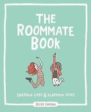 The Roommate Book: Sharing Lives and Slapping Fives, Simpson, Becky Murphy, New