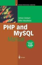 PHP and MySQL Manual : Simple, yet Powerful Web Programming by Simon Stobart...