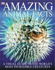 Amazing Animal Facts: A Visual Guide to the World's Most Incredible Creatures