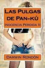 NEW Las Pulgas de Pan-ku: Inocencia Perdida II (Volume 2) (Spanish Edition)