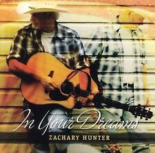 Hunter, Zachary In Your Dreams CD